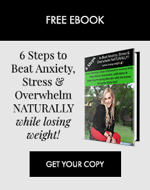 6 steps to beat anxiety, stress and overwhelm naturally
